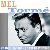 Musical Sounds Are The Best Songs von Mel Tormè