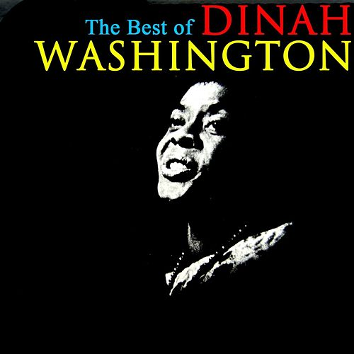 Play & Download The Best Of Dinah Washington by Dinah Washington | Napster