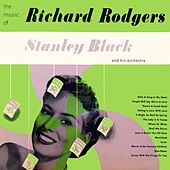 Play & Download The Music Of Richard Rodgers by Stanley Black | Napster