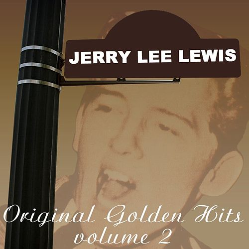 Play & Download Original Golden Hits Volume 2 by Jerry Lee Lewis | Napster