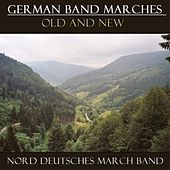Play & Download German Band Marches Old And New by Nord Deutsches March Band | Napster