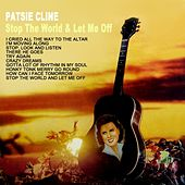 Stop The World And Let Me Off by Patsy Cline