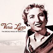 Play & Download The Special Magic Of Vera Lynn by Vera Lynn | Napster
