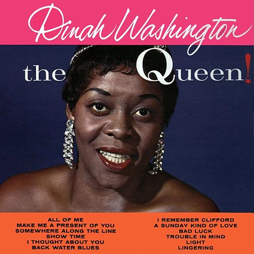 Play & Download The Queen by Dinah Washington | Napster