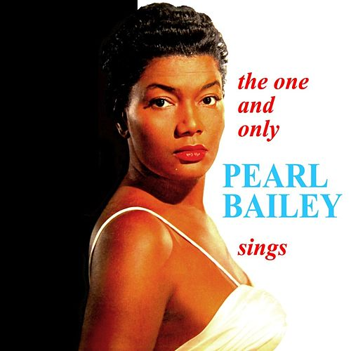 The One And Only Pearl Bailey Sings by Pearl Bailey