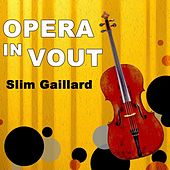 Opera In Vout by Slim Gaillard