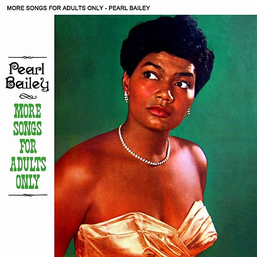 More Songs For Adults Only by Pearl Bailey