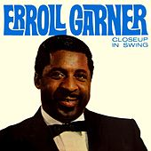Play & Download Closeup In Swing by Erroll Garner | Napster