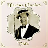 Play & Download Dédé by Maurice Chevalier | Napster