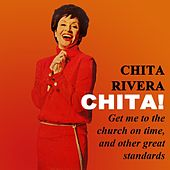 Play & Download Chita! by Chita Rivera | Napster