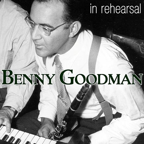In Rehearsal by Benny Goodman