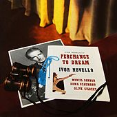 Play & Download Perchance To Dream by Ivor Novello | Napster