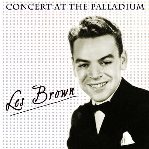 Play & Download Concert At The Palladium by Les Brown | Napster