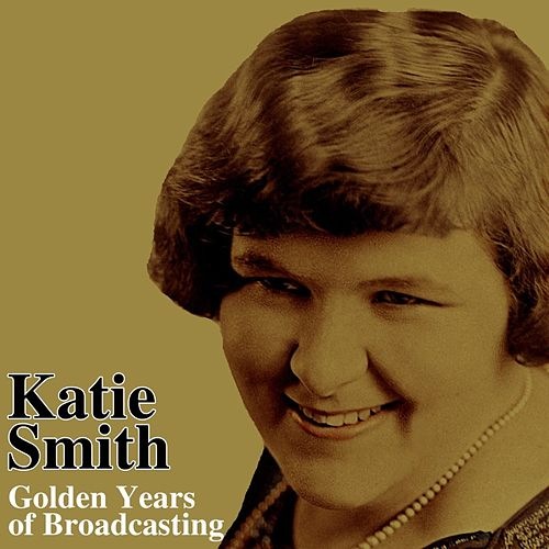 Golden Years Of Broadcasting by Kate Smith