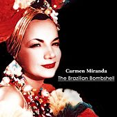 Play & Download The Brazilian Bombshell by Carmen Miranda | Napster