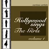 Play & Download Hollywood Sings Volume 1 The Girls by Various Artists | Napster