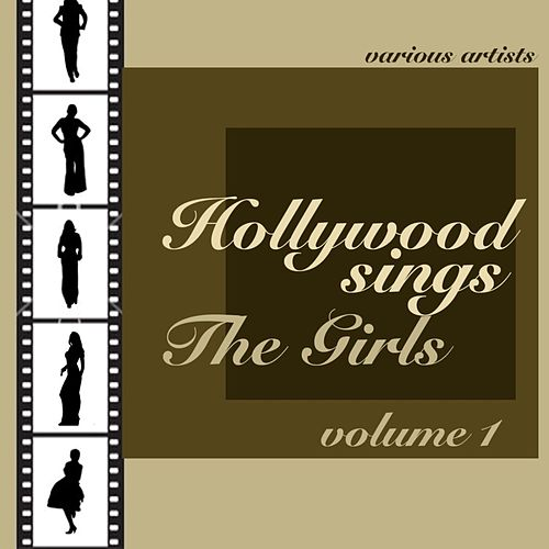 Hollywood Sings Volume 1 The Girls by Various Artists