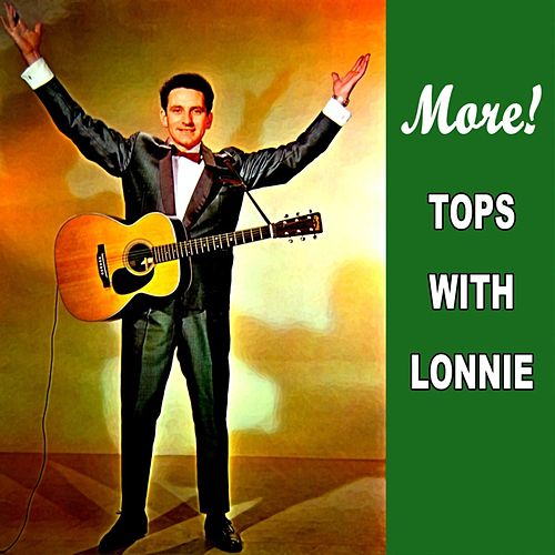 Play & Download More Tops With Lonnie by Lonnie Donegan | Napster