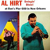 Play & Download Swingin' Dixie! At Dan's Pier 600 In New Orleans by Al Hirt | Napster