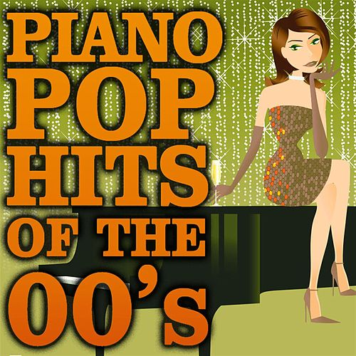 Play & Download Piano Pop Hits of the 00's by Piano Tribute Players | Napster
