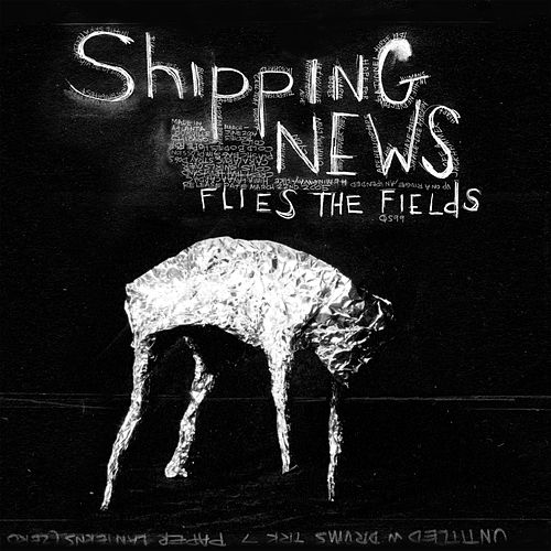 Flies the Fields by Shipping News