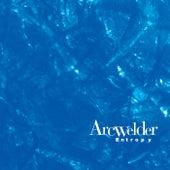 Entropy by Arcwelder