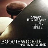 Play & Download Otmar Binder Trio feat. BJ Cole & Christian Dozzler - Boogie Woogie Turnaround by Various Artists | Napster