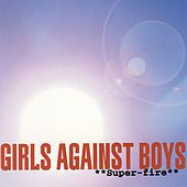 Super-Fire / Super-Fire + 3 by Girls Against Boys