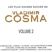 Play & Download Les Plus Grands Succès De Vladimir Cosma, Vol. 2 by Various Artists | Napster