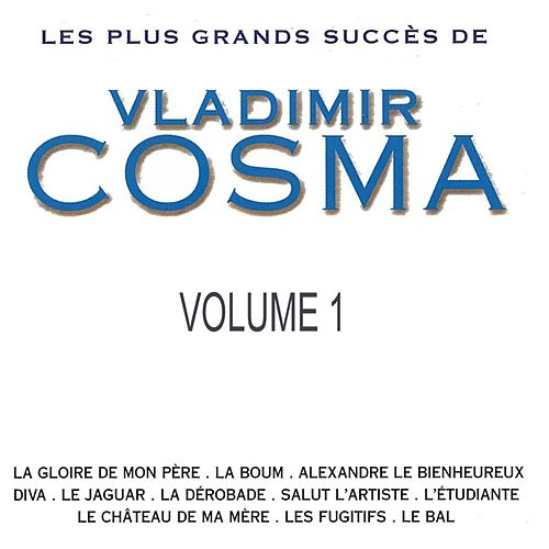 Play & Download Les Plus Grands Succès de Vladimir Cosma, Vol. 1 by Various Artists | Napster
