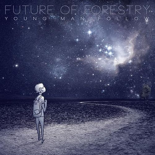 Play & Download Young Man Follow by Future Of Forestry | Napster