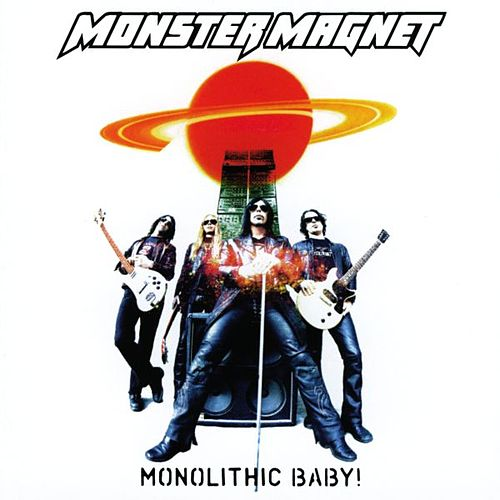 Play & Download Monolithic Baby! by Monster Magnet | Napster