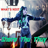 Play & Download What's Next by Shere Thu Thuy | Napster