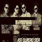 Play & Download Asi Quiero Ser by La Edicion De Culiacan | Napster