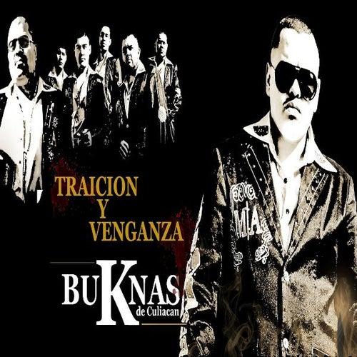 Traicion Y Venganza by Los Buknas De Culiacan