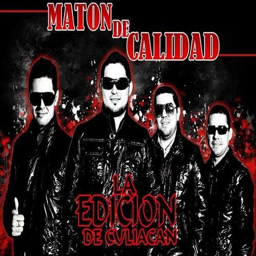 Maton De Calidad by La Edicion De Culiacan