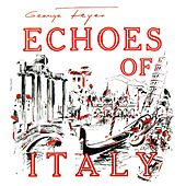 Play & Download Echoes Of Italy by George Feyer | Napster