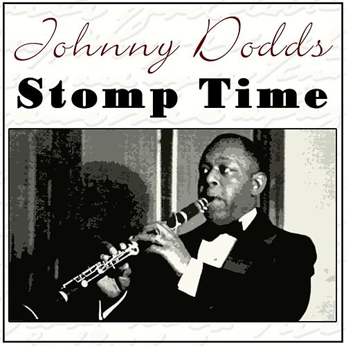 Play & Download Stomp Time by Johnny Dodds | Napster