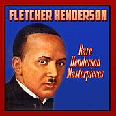 Play & Download Rare Henderson Masterpieces by Fletcher Henderson | Napster