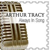 Play & Download Always In Song by Arthur Tracy | Napster