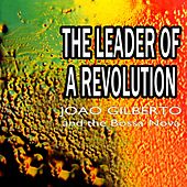 Play & Download The Leader Of A Revolution by João Gilberto | Napster