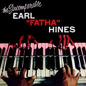 Play & Download The Incomparable by Earl Fatha Hines | Napster