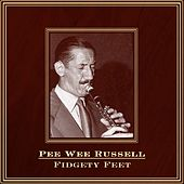 Play & Download Fidgety Feet by Pee Wee Russell | Napster