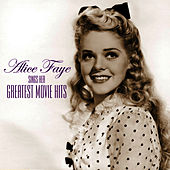 Play & Download Sings Her Greatest Movie Hits by Alice Faye | Napster