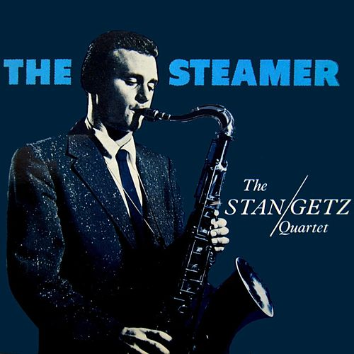 Play & Download The Steamer by Stan Getz | Napster
