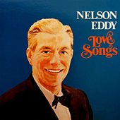 Play & Download Love Songs by Nelson Eddy | Napster