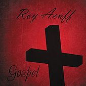 Play & Download Roy Acuff Sings Gospel by Roy Acuff | Napster