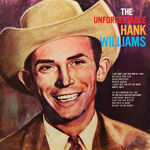 The Unforgettable by Hank Williams