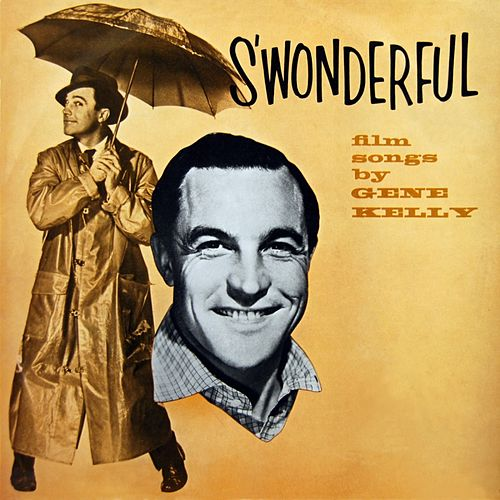 Play & Download S'Wonderful - Film Songs by Gene Kelly | Napster