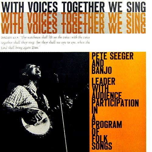 With Voices Together We Sing by Pete Seeger